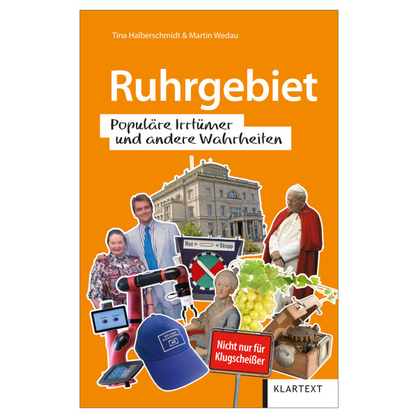 Ruhrgebiet. Populäre Irrtümer und andere Wahrheiten